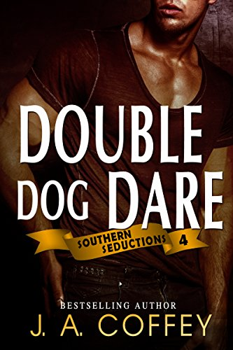 DOUBLE DOG DARE: Mack and Allison - Friends to Lovers (Southern Seductions Book (Double Dog Rescue)