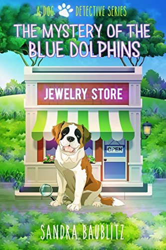 - The Mystery of the Blue Dolphins (A Dog Detective Series Book 1)