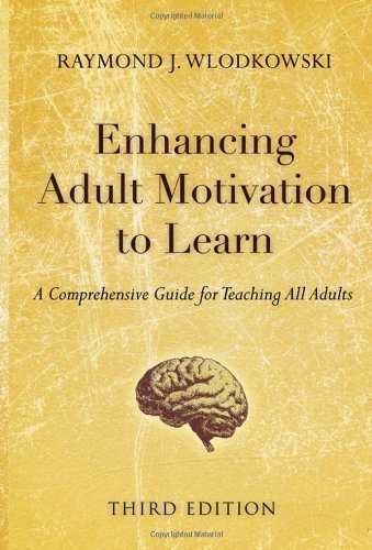 Enhancing Adult Motivation to Learn: A Comprehensive Guide for Teaching All Adults 3rd (third) Edition by Wlodkowski, Raymond J. (2008)