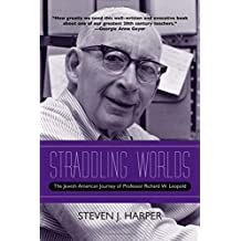 Straddling Worlds: The Jewish-American Journey of Professor Richard W. Leopold