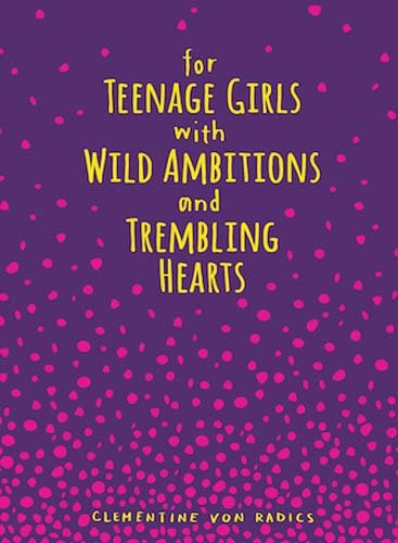 For Teenage Girls With Wild Ambitions and Trembling Hearts for $<!--$9.56-->