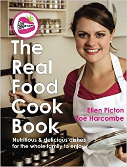 The Real Food Cook Book: Nutritious & delicious dishes for the whole family to enjoy