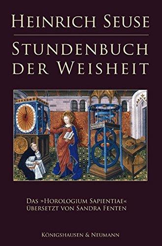 Stundenbuch der Weisheit: Das Horologium Sapientiae Taschenbuch – 6. März 2007 Heinrich Seuse Sandra Fenten Königshausen u. Neumann 3826034864