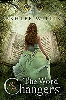 The Word Changers by [Willis, Ashlee]