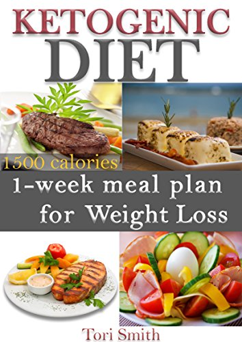 Ketogenic Diet: 1-week meal plan for Weight Loss 1500 calories (ketogenic diet, ketogenic diet for beginners. diet mistakes, diet plan, diet guide) by Tori Smith