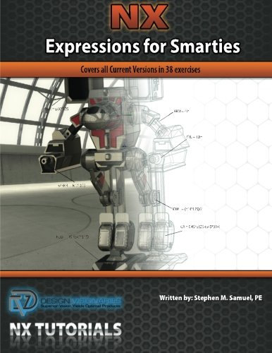 NX Expressions for Smarties: Covers all Current Versions in 38 Exercises