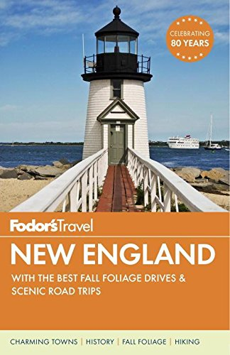 Fodor's New England: with the Best Fall Foliage Drives & Scenic Road Trips (Full-color Travel Guide) (Best Fall Foliage In Texas)