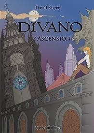 Divano, tome 1 : Ascension par David Royer