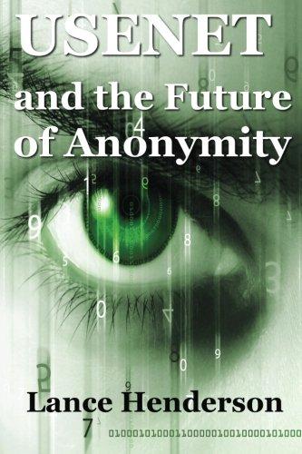 Usenet & The Future of Anonymity pdf epub