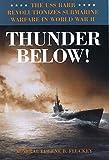Thunder Below!: The USS *Barb* Revolutionizes