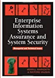 Enterprise Information Systems Assurance and System Security, Merrill Warkentin and Rayford Vaughn, 1591409128