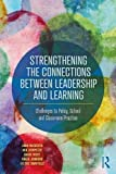 img - for Strengthening the Connections between Leadership and Learning: Challenges to Policy, School and Classroom Practice book / textbook / text book