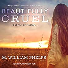 Beautifully Cruel Audiobook by M. William Phelps Narrated by Jonathan Yen