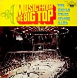 Music From The Big Top - The Merle Evans Circus Band, Tracklist: Robbins Brothers Triumphal March, The Walking Frog, Embossing The Emblem, The Booster, International Vaudville, Dusty Trombone, Gallito & More