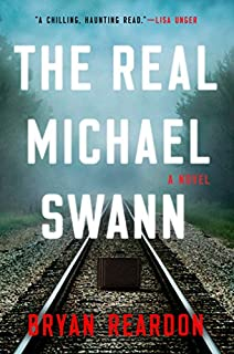 Book Cover: The Real Michael Swann: A Novel