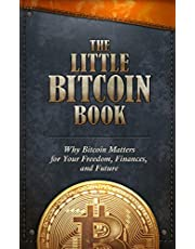 The Little Bitcoin Book: Why Bitcoin Matters for Your Freedom, Finances, and Future