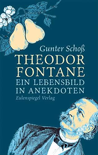 Theodor Fontane: Ein Lebensbild in Anekdoten (German Edition)