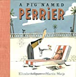 A Pig Named Perrier, Elizabeth Spurr, 0786803029