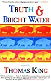 Truth and Bright Water, Thomas King, 0802138403