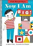 Now I Am Big! (Empowerment Series)