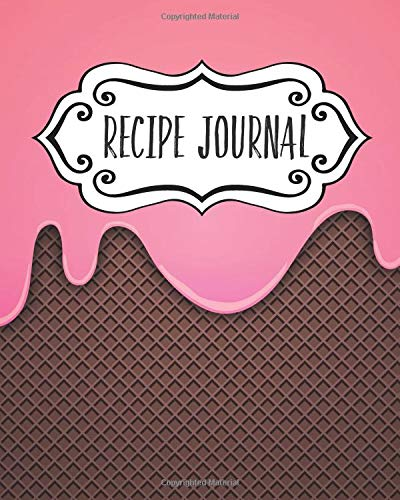 Recipe Journal: Blank Recipe Book to Write in Your Own Recipes. Collect Your Favourite Recipes and Make Your Own Unique...