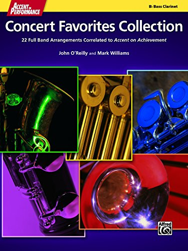 Accent on Performance Concert Favorites Collection for B-Flat Bass Clarinet: 22 Full Band Arrangements Correlated to <i>Accent on Achievement</i> (Clarinet) (On Arrangements Accent)