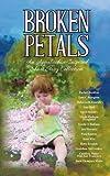 Broken Petals, Rachel Burdine, Lori C. Byinton, Rebecca D. Elswick, 1939289327