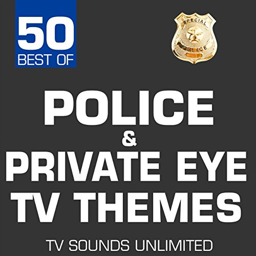 50 Best of Police & Private Eye TV Themes
