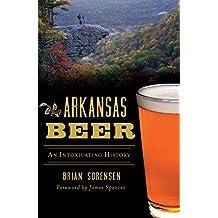 Arkansas Beer: An Intoxicating History (American Palate)