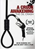 A Crude Awakening - The Oil Crash
