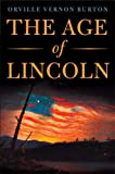 The Age of Lincoln, Orville Vernon Burton, 0809095130