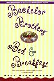 Front cover for the book Bachelor Brothers' Bed & Breakfast by Bill Richardson