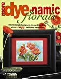 More Dye-namic Florals, MHS - Amy Hautman, 1601401094
