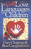 The Five Love Languages of Children, Gary Chapman and Ross Campbell, 1881273652