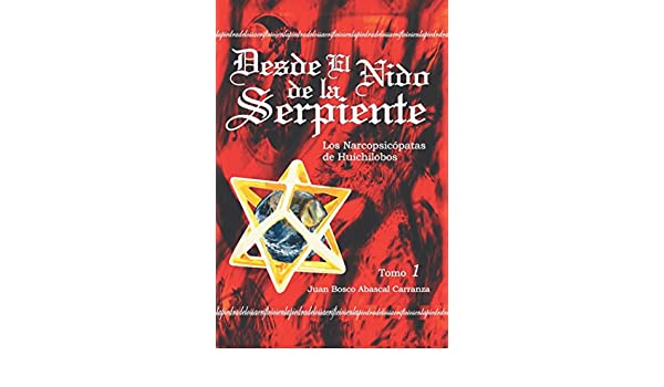 Amazon.com: Desde El Nido De La Serpiente (Spanish Edition) eBook: Juan Bosco Abascal Carranza: Kindle Store
