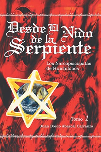 Desde El Nido De La Serpiente (Spanish Edition) by [Carranza, Juan Bosco