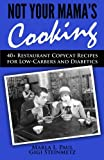 img - for Not Your Mama's Cooking: 40+ Restaurant Copycat Recipes for Low-Carbers and Diabetics (Volume 5) book / textbook / text book