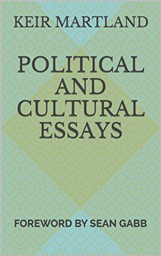 political and cultural essays kindle edition by keir martland  political and cultural essays by martland keir