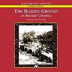 The Bloody Ground: Battle of Antietam, 1862: The Starbuck Chronicles: Volume Four   Bernard Cornwell
