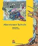 Abenteuer Schule (Praktische Erlebnispädagogik)