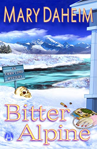 Bitter Alpine: An Emma Lord Mystery (Emma Lord Returns Book 2) by [Daheim, Mary]