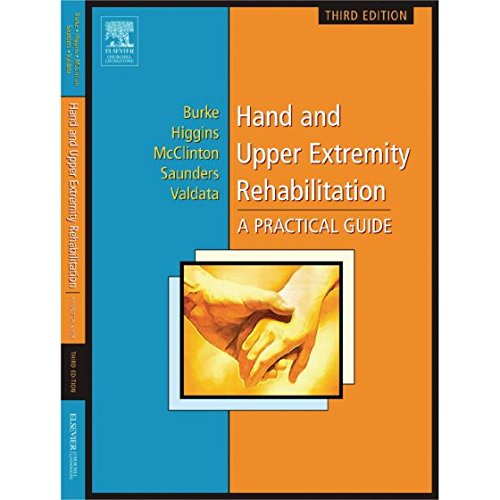 hand-and-upper-extremity-rehabilitation-a-practical-guide-3e-by-burke-otrl-cht-mba-susan-l-higgins-md-james-mcclinto-2005-paperback