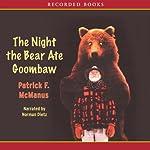 The Night the Bear Ate Goombaw | Patrick McManus