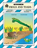 Frogs and Toads Thematic Unit, Wendy Conklin, 074393086X