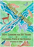 img - for Books Poetry Crossing: 50+ Lessons for 50 Years of California Poets in the Schools book / textbook / text book