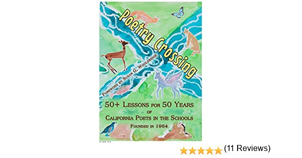 Poetry Crossing: 50+ Lessons for 50 Years of California Poets in ...
