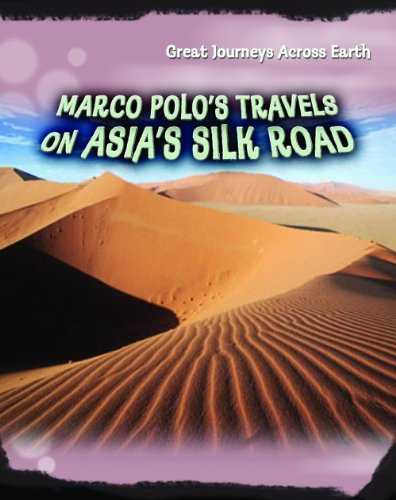Marco Polos Travels on Asias Silk Road Great Journeys Across ...