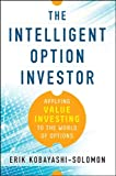 img - for The Intelligent Option Investor: Applying Value Investing to the World of Options book / textbook / text book