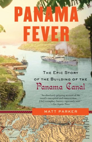 Panama Fever: The Epic Story of the Building of the Panama - Story Fever