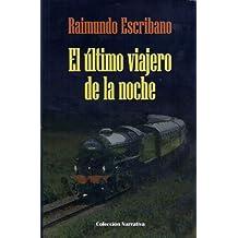EL ÚLTIMO VIAJERO DE LA NOCHE (Spanish Edition) Jul 4, 2012